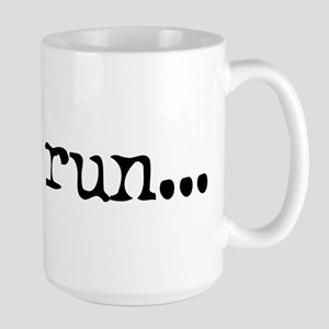 gotta run Large Mug
